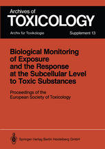 Biological Monitoring of Exposure and the Response at the Subcellular Level to Toxic Substances: Proceedings of the European Society of Toxicology Mee