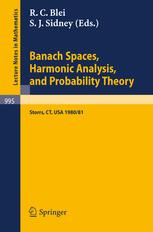Banach Spaces, Harmonic Analysis, and Probability Theory: Proceedings of the Special Year in Analysis, Held at the University of Connecticut 1980–1981