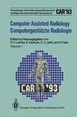 Computer Assisted Radiology / Computergestützte Radiologie: Proceedings of the International Symposium / Vorträge des Internationalen Symposiums: CAR'