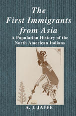 The First Immigrants from Asia: A Population History of the North American Indians