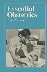 Essential Obstetrics: A guide to important principles for nurses and laboratory technicians for midwives and obstetric nurses