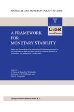 A Framework for Monetary Stability: Papers and Proceedings of an International Conference organised by De Nederlandsche Bank and the CentER for Econom