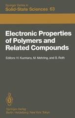 Electronic Properties of Polymers and Related Compounds: Proceedings of an International Winter School, Kirchberg, Tirol, February 23 – March 1, 1985
