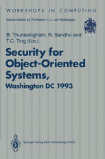 Security for Object-Oriented Systems: Proceedings of the OOPSLA-93 Conference Workshop on Security for Object-Oriented Systems, Washington DC, USA, 26