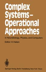 Complex Systems — Operational Approaches in Neurobiology, Physics, and Computers: Proceedings of the International Symposium on Synergetics at Schloß