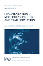 Fragmentation of Molecular Clouds and Star Formation: Proceedings of the 147th Symposium of the International Astronomical Union, Held in Grenoble, Fr