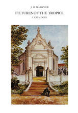 Pictures of the Tropics: A Catalogue of Drawings, Water-Colours, Paintings and Sculptures in the Collection of the Royal Institute of Linguistics and
