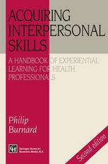 Acquiring Interpersonal Skills: A Handbook of Experiential Learning for Health Professionals