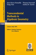 Transcendental Methods in Algebraic Geometry: Lectures given at the 3rd Session of the Centro Internazionale Matematico Estivo (C.I.M.E.) Held in Cetr