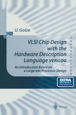 VLSI Chip Design with the Hardware Description Language VERILOG: An Introduction Based on a Large RISC Processor Design