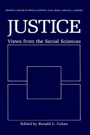 Justice: Views from the Social Sciences (Critical Issues in Social Justice)