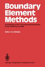 Boundary Element Methods: Proceedings of the Third International Seminar, Irvine, California, July 1981