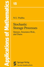 Stochastic Storage Processes: Queues, Insurance Risk and Dams