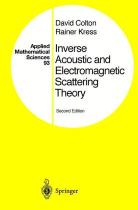 Inverse Acoustic and Electromagnetic Scattering Theory, First Edition (Applied Mathematical Sciences)