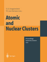 Atomic and Nuclear Clusters: Proceedings of the Second International Conference at Santorini, Greece, June 28 – July 2, 1993