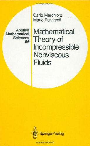 Mathematical Theory of Incompressible Nonviscous Fluids (Applied Mathematical Sciences) (v. 96)