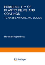 Permeability of Plastic Films and Coatings: To Gases, Vapors, and Liquids