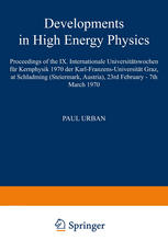 Developments in High Energy Physics: Proceedings of the IX. Internationale Universitätswochen für Kernphysik 1970 der Karl-Franzens-Universität Graz,