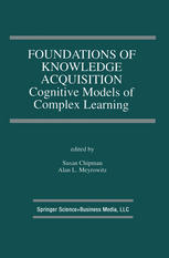 Foundations of Knowledge Acquisition: Cognitive Models of Complex Learning