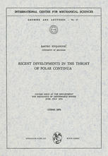 Recent Developments in the Theory of Polar Continua: Course held at the Department for Mechanics of Deformable Bodies, June – July 1970