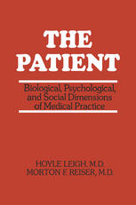 The Patient: Biological, Psychological, and Social Dimensions of Medical Practice