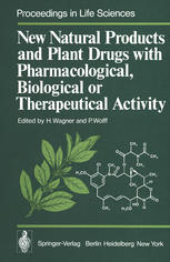 New Natural Products and Plant Drugs with Pharmacological, Biological or Therapeutical Activity: Proceedings of the First International Congress on Me