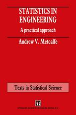 Statistics in Engineering: A Practical approach