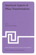 Interfacial Aspects of Phase Transformations: Proceedings of the NATO Advanced Study Institute held at Erice, Silicy, August 29–September 9, 1981