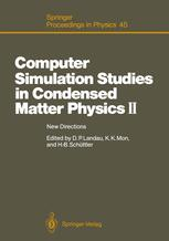 Computer Simulation Studies in Condensed Matter Physics II: New Directions Proceedings of the Second Workshop, Athens, GA, USA, February 20–24, 1989