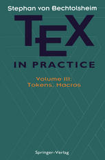 TEX in Practice: Volume III: Tokens, Macros