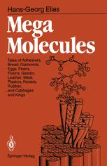 Mega Molecules: Tales of Adhesives, Bread, Diamonds, Eggs, Fibers, Foams, Gelatin, Leather, Meat, Plastics, Resists, Rubber, ... and Cabbages and King