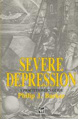 Severe Depression: A practitioner's guide
