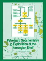 Petroleum Geochemistry in Exploration of the Norwegian Shelf: Proceedings of a Norwegian Petroleum Society (NPF) conference Organic Geochemistry in Ex