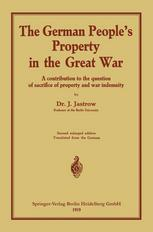 The German people's Property in the great war: A contribution to the question of sacrifice of property and war indemnity