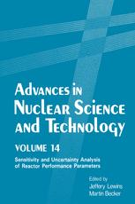 Advances in Nuclear Science and Technology: Volume 14 Sensitivity and Uncertainty Analysis of Reactor Performance Parameters