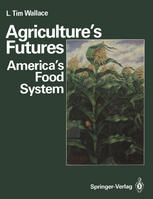 Agriculture's Futures: America's Food System