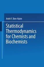 Statistical Thermodynamics for Chemists and Biochemists
