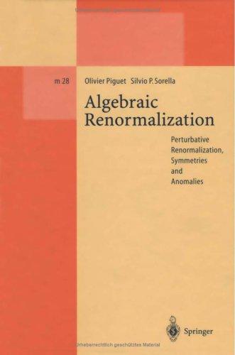 Algebraic renormalization: perturbative renormalization, symmetries and anomalies