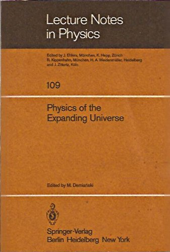 Physics of the Expanding Universe: Cracow School on Cosmology Jodłowy Dwór, September 1978 Poland