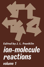 Ion-Molecule Reactions: Volume 1