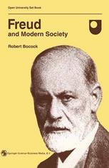 Freud and Modern Society: An outline and analysis of Freud's sociology