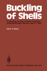 Buckling of Shells: Proceedings of a State-of-the-Art Colloquium, Universität Stuttgart, Germany, May 6–7, 1982