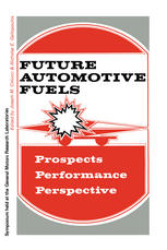 Future Automotive Fuels: • Prospects • Performance • Perspective