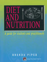 Diet and Nutrition: A guide for students and practitioners