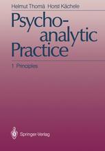 Psychoanalytic Practice: 1 Principles