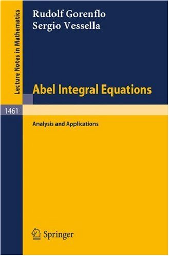 Abel Integral Equations: Analysis and Applications