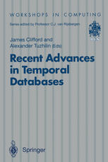 Recent Advances in Temporal Databases: Proceedings of the International Workshop on Temporal Databases, Zurich, Switzerland, 17–18 September 1995