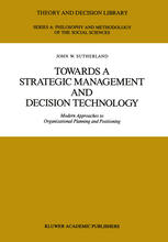Towards a Strategic Management and Decision Technology: Modern Approaches to Organizational Planning and Positioning