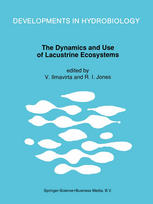 The Dynamics and Use of Lacustrine Ecosystems: Proceedings of the 40-Year Jubilee Symposium of the Finnish Limnological Society, held in Helsinki, Fin