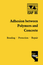Adhesion between polymers and concrete / Adhésion entre polymères et béton: Bonding · Protection · Repair / Revêtement · Protection · Réparation